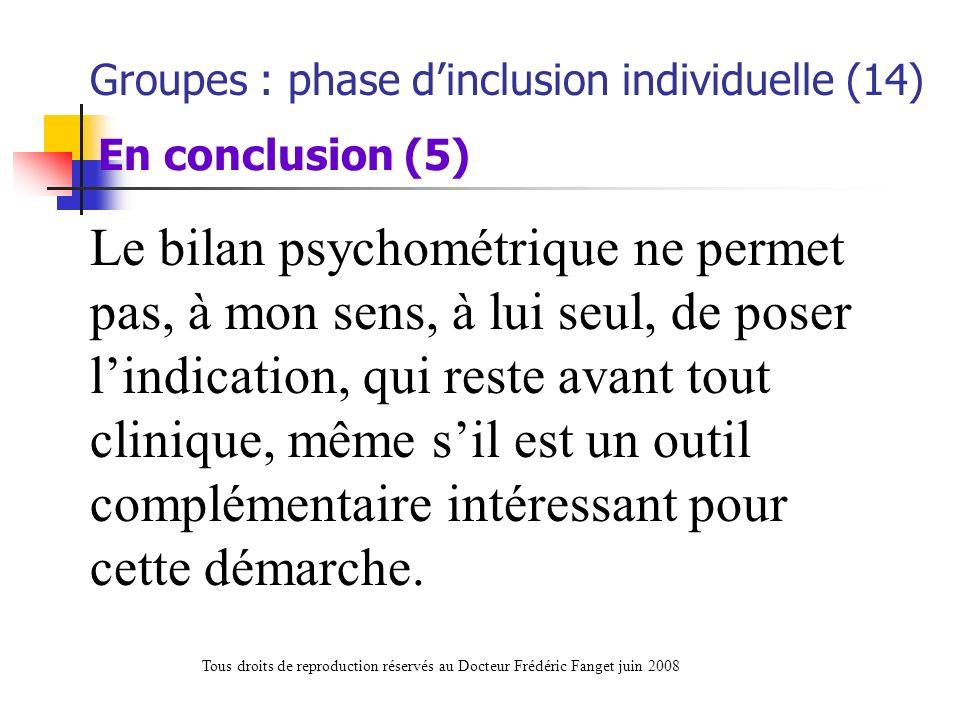 Le bilan psychométrique ne permet pas, à mon sens, à lui seul, de poser lindication, qui reste avant tout clinique, même sil est un outil complémentai