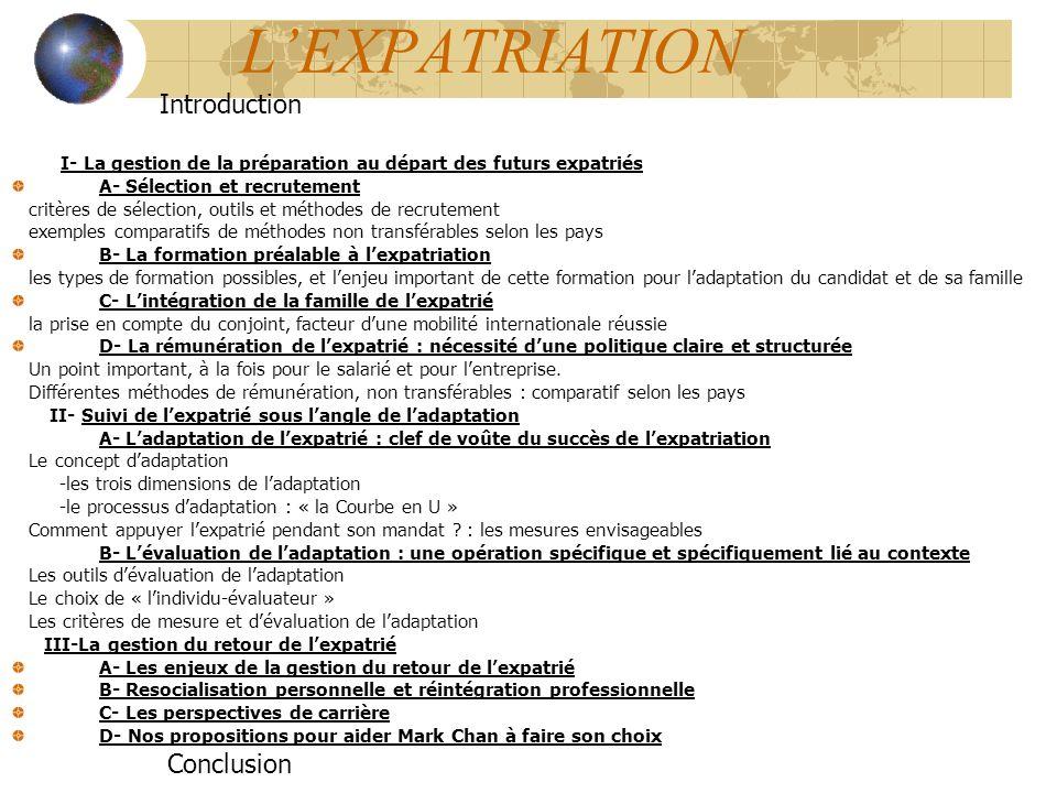 LEXPATRIATION Introduction I- La gestion de la préparation au départ des futurs expatriés A- Sélection et recrutement critères de sélection, outils et