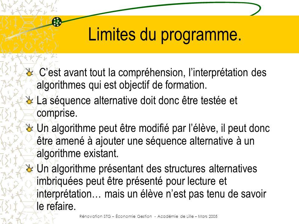 Limites du programme. Cest avant tout la compréhension, linterprétation des algorithmes qui est objectif de formation. La séquence alternative doit do