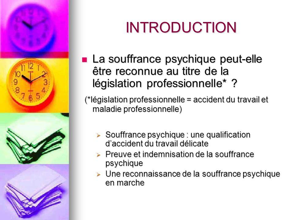 I.La souffrance psychique: une qualification daccident du travail délicate A.