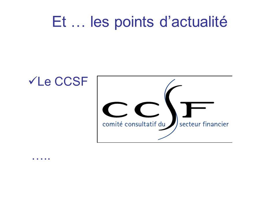 Et … les points dactualité Le CCSF …..