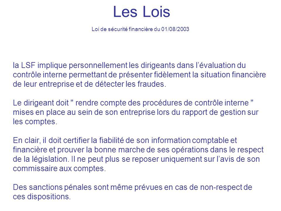 la LSF implique personnellement les dirigeants dans lévaluation du contrôle interne permettant de présenter fidèlement la situation financière de leur entreprise et de détecter les fraudes.