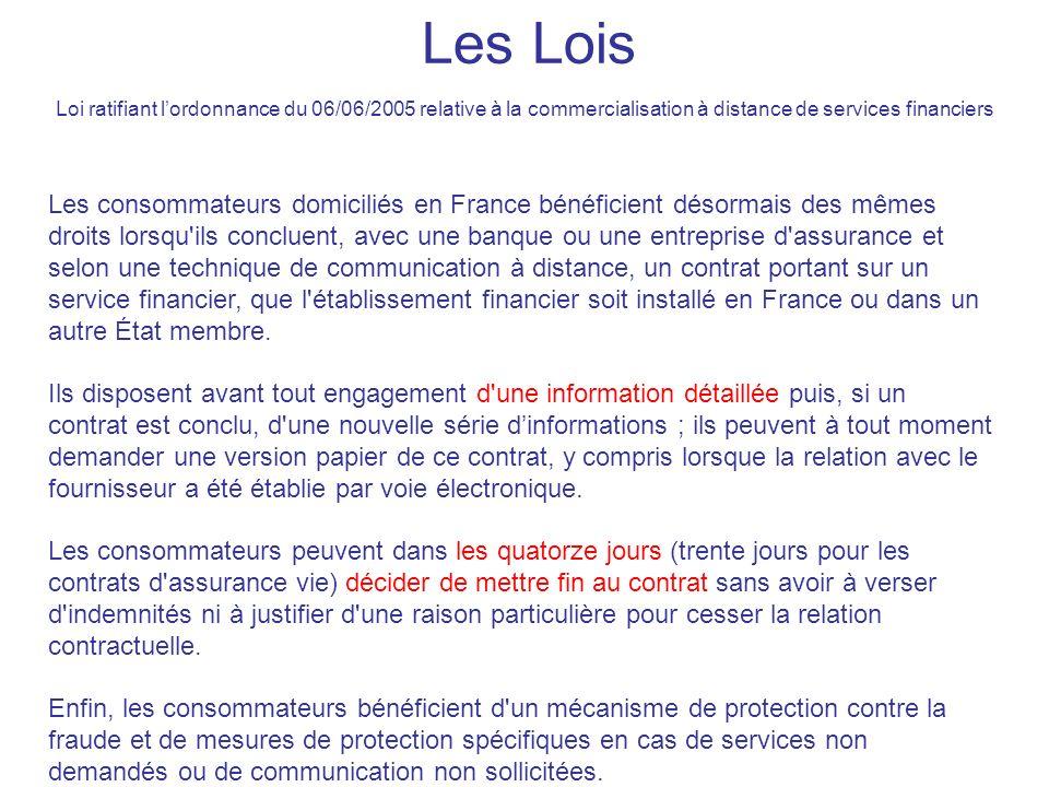 Les consommateurs domiciliés en France bénéficient désormais des mêmes droits lorsqu'ils concluent, avec une banque ou une entreprise d'assurance et s