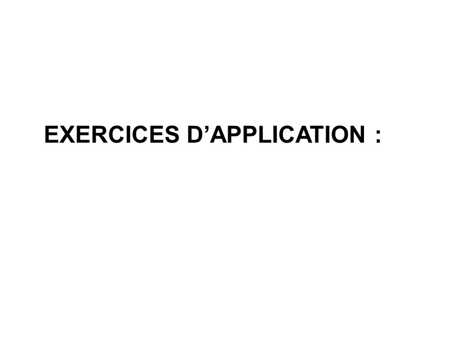 EXERCICES DAPPLICATION :