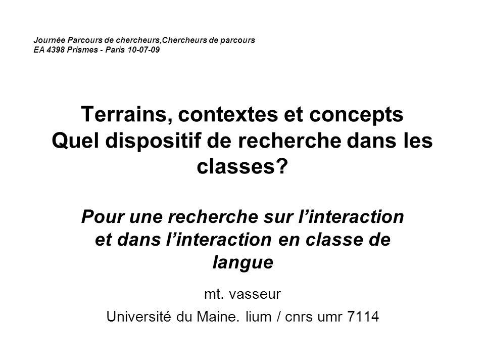 Terrains, contextes et concepts Quel dispositif de recherche dans les classes.