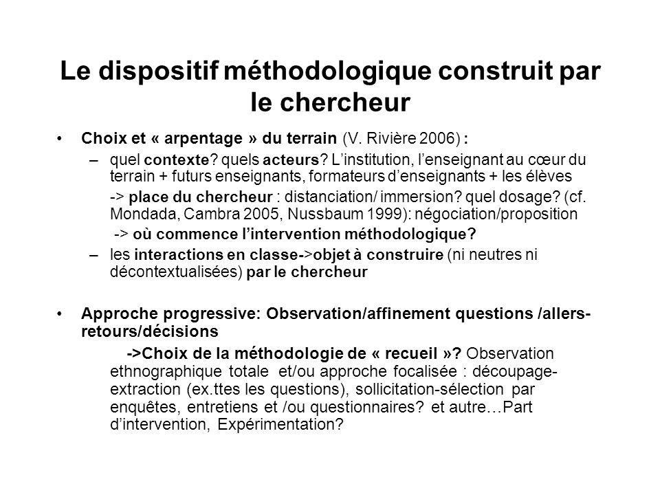 Le dispositif méthodologique construit par le chercheur Choix et « arpentage » du terrain (V.