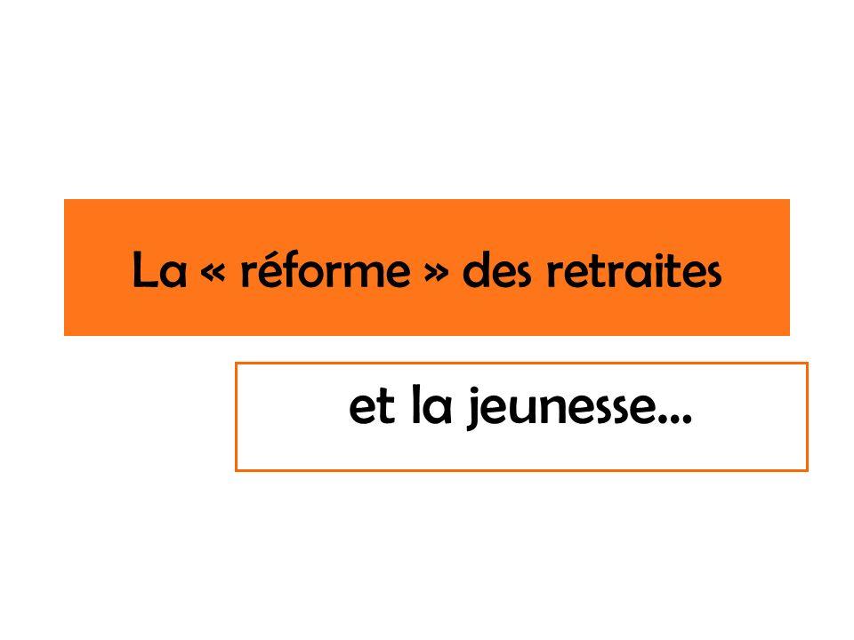La « réforme » des retraites et la jeunesse…