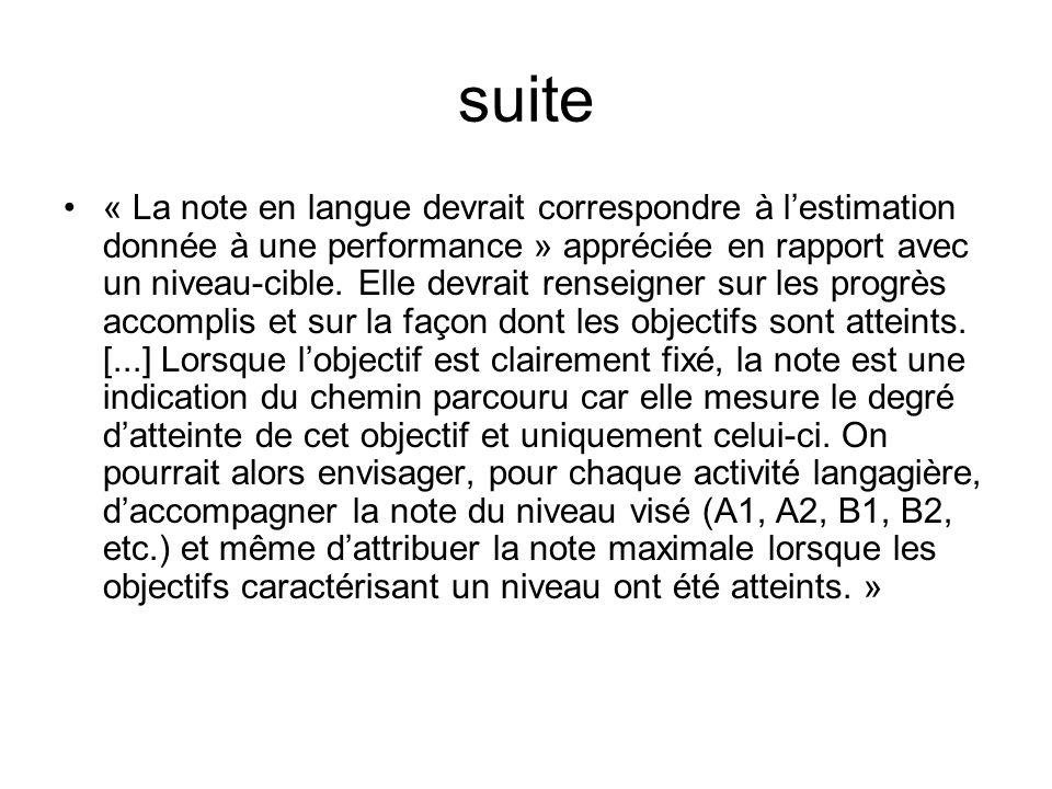 suite « La note en langue devrait correspondre à lestimation donnée à une performance » appréciée en rapport avec un niveau-cible.
