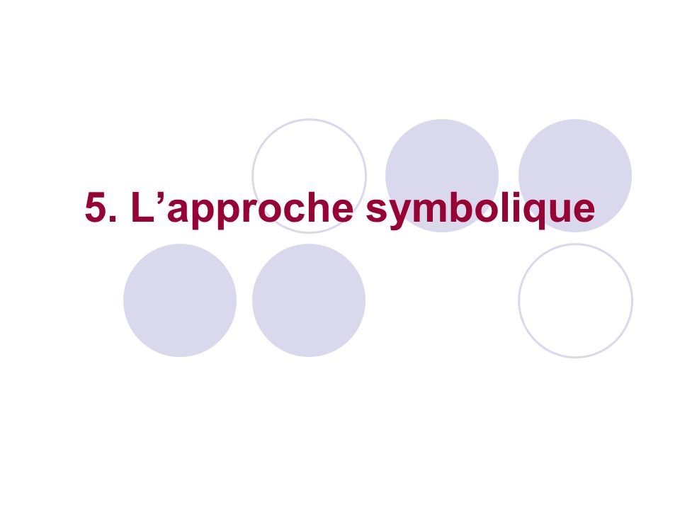 5. Lapproche symbolique