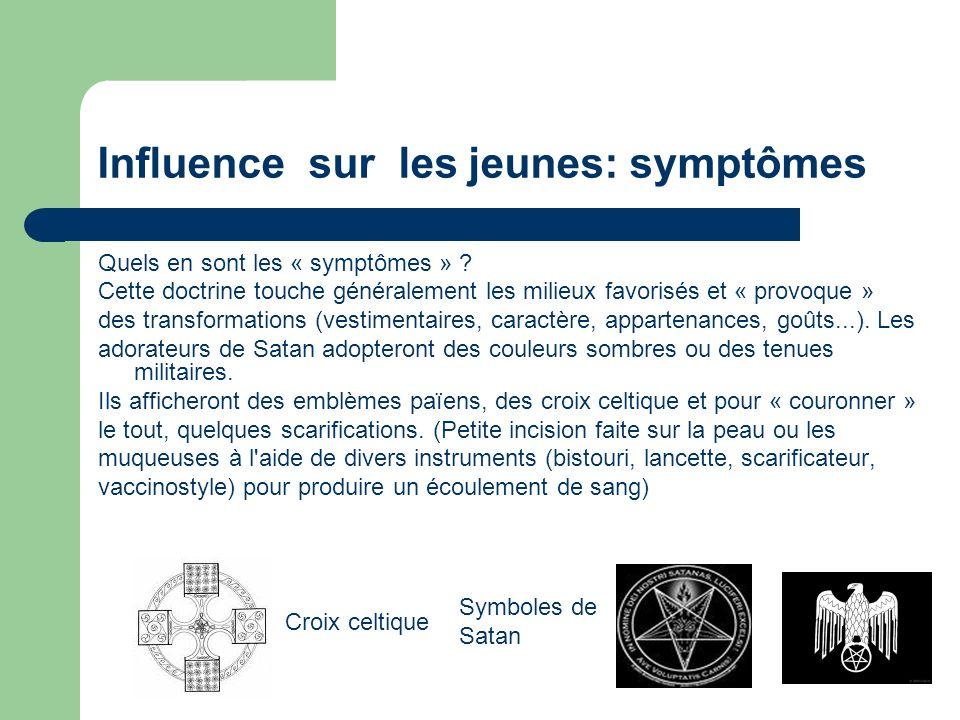 Influence sur les jeunes: symptômes Quels en sont les « symptômes » ? Cette doctrine touche généralement les milieux favorisés et « provoque » des tra