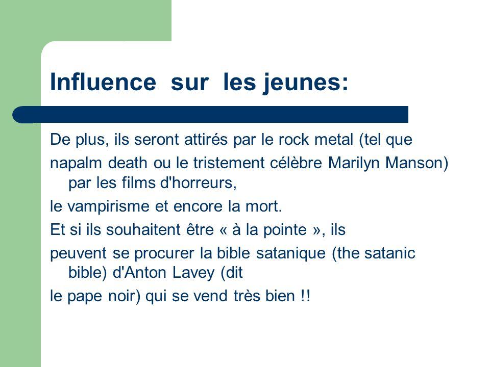 Influence sur les jeunes: De plus, ils seront attirés par le rock metal (tel que napalm death ou le tristement célèbre Marilyn Manson) par les films d