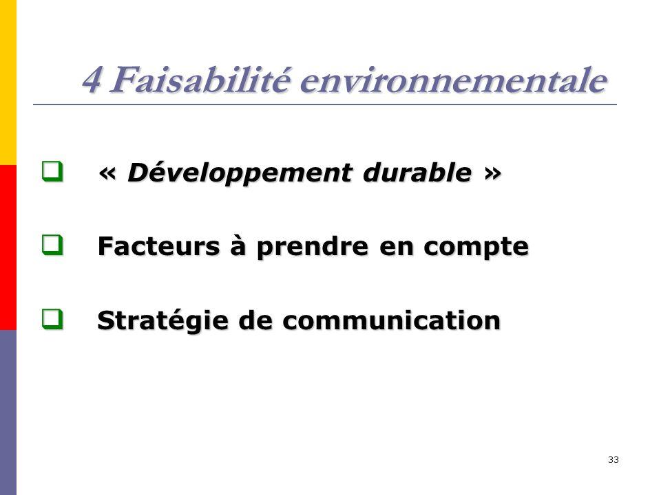 33 4 Faisabilité environnementale « Développement durable » « Développement durable » Facteurs à prendre en compte Facteurs à prendre en compte Straté