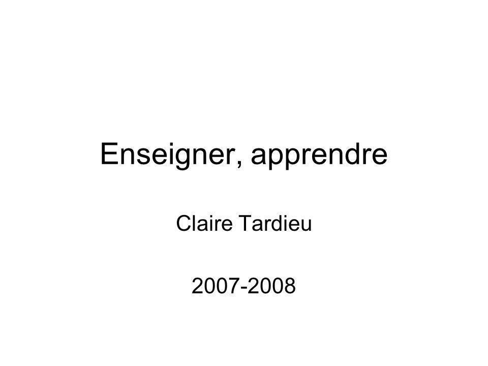 Enseigner, apprendre Claire Tardieu 2007-2008
