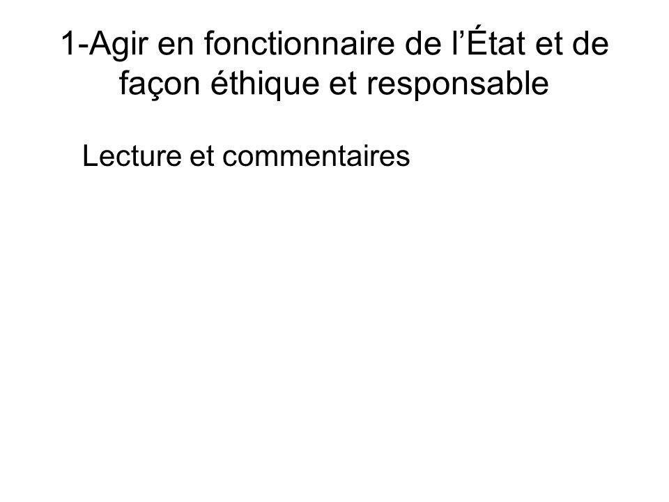 1-Agir en fonctionnaire de lÉtat et de façon éthique et responsable Lecture et commentaires