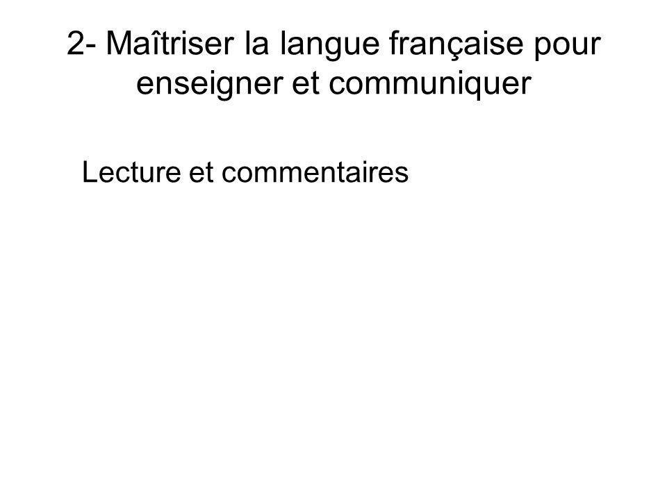 2- Maîtriser la langue française pour enseigner et communiquer Lecture et commentaires