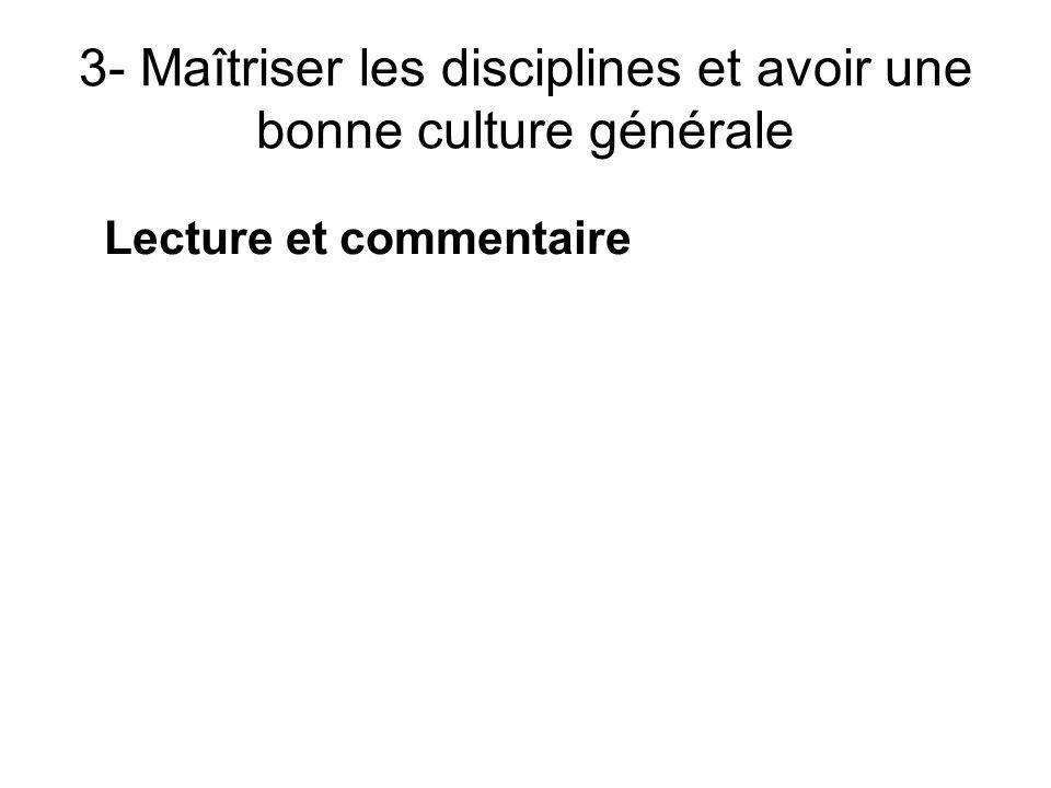 3- Maîtriser les disciplines et avoir une bonne culture générale Lecture et commentaire