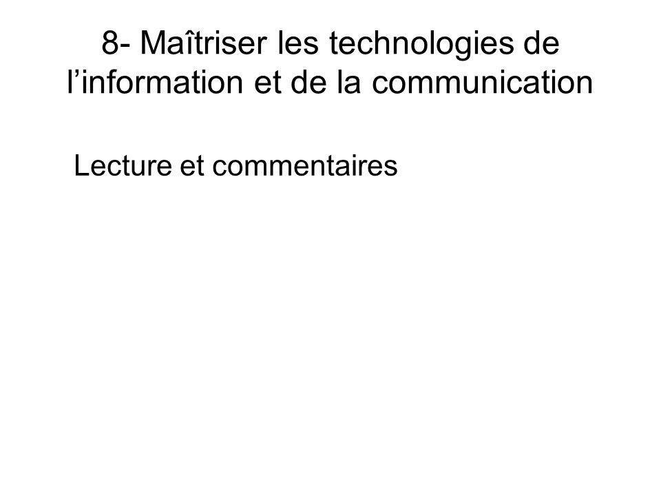 8- Maîtriser les technologies de linformation et de la communication Lecture et commentaires