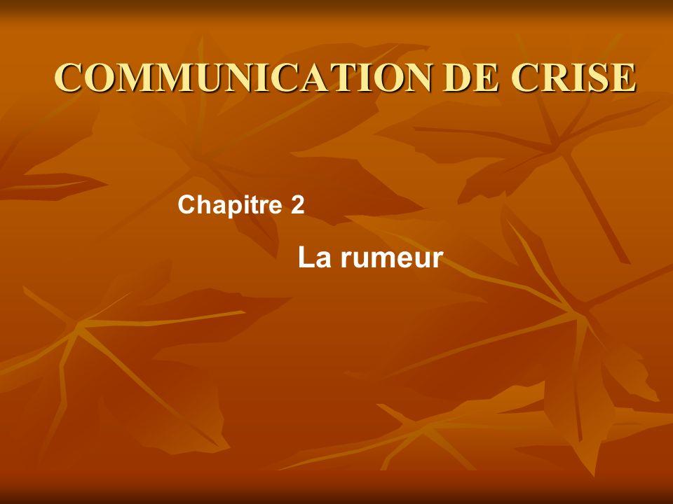 COMMUNICATION DE CRISE La rumeur Chapitre 2