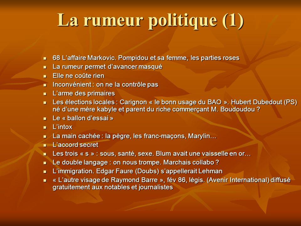 La rumeur politique (1) 68 Laffaire Markovic.
