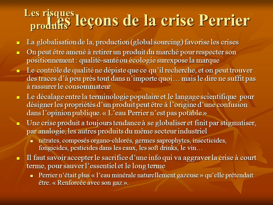 Les leçons de la crise Perrier La globalisation de la, production (global sourcing) favorise les crises La globalisation de la, production (global sou