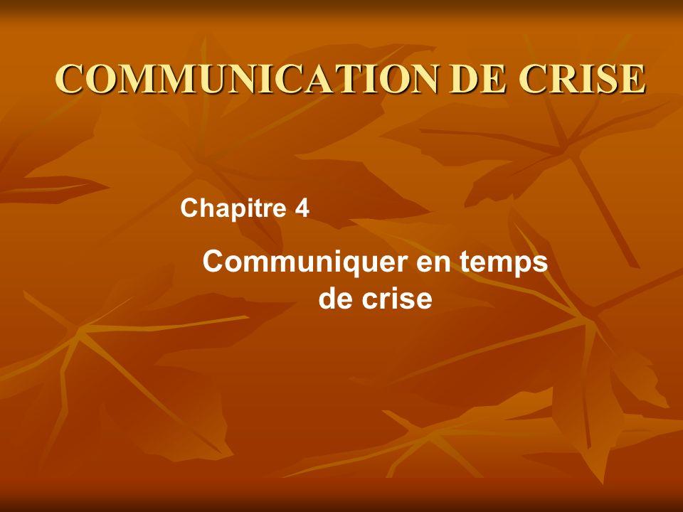 COMMUNICATION DE CRISE Communiquer en temps de crise Chapitre 4