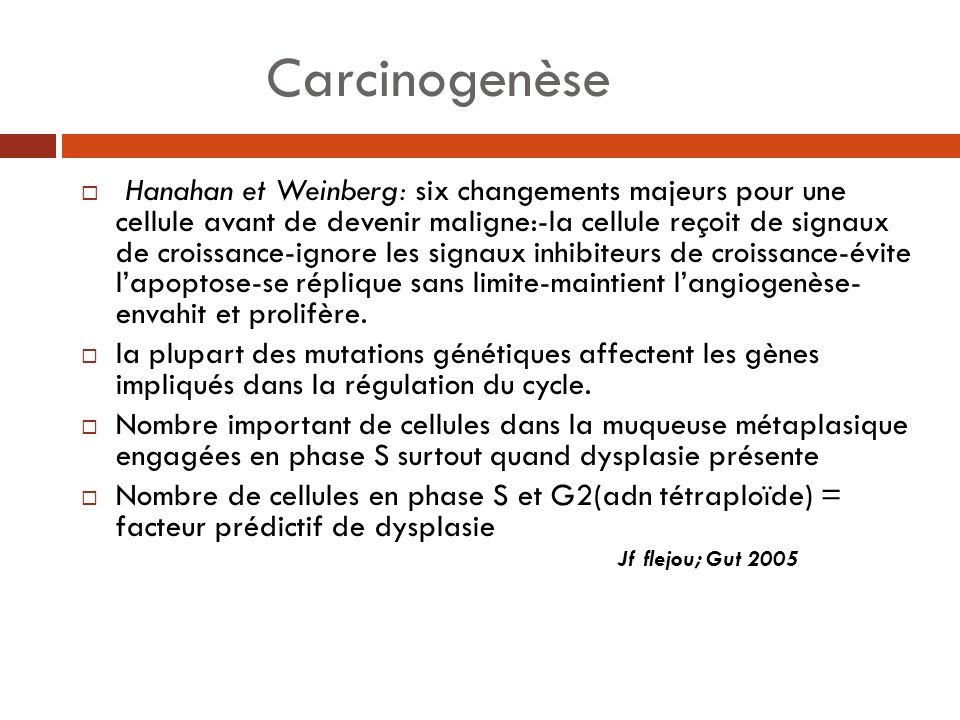 Carcinogenèse Hanahan et Weinberg: six changements majeurs pour une cellule avant de devenir maligne:-la cellule reçoit de signaux de croissance-ignor