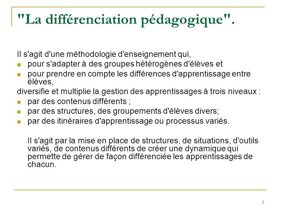 6 La différenciation pédagogique Consiste à organiser lintervention de manière à permettre à chaque apprenant dapprendre dans les conditions qui lui conviennent le mieux.