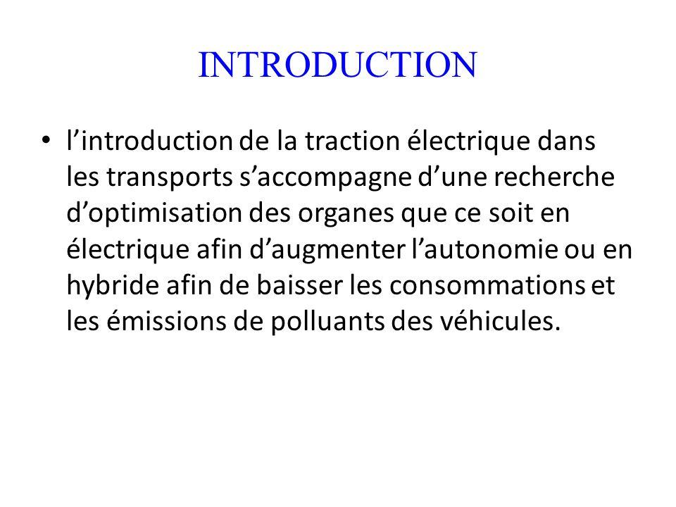 INTRODUCTION lintroduction de la traction électrique dans les transports saccompagne dune recherche doptimisation des organes que ce soit en électriqu