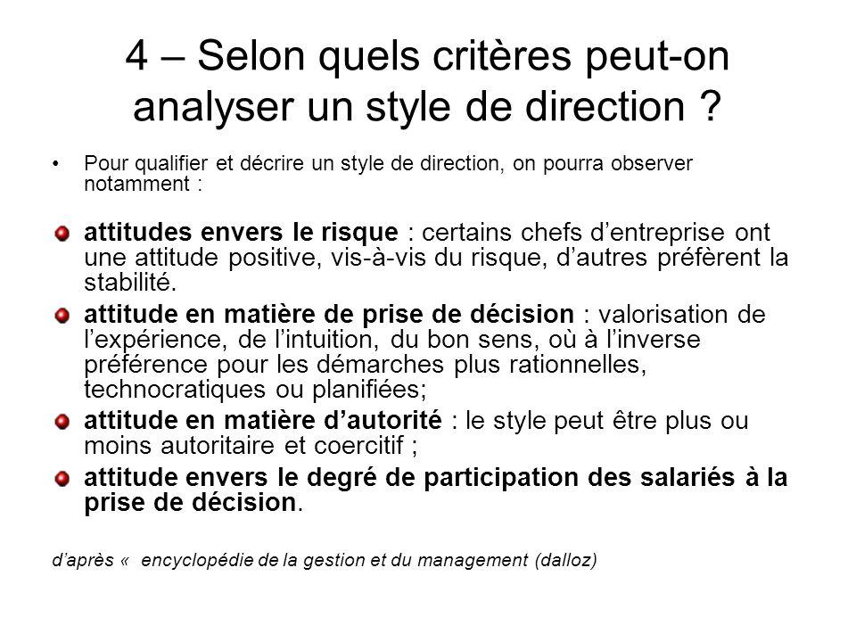 4 – Selon quels critères peut-on analyser un style de direction ? Pour qualifier et décrire un style de direction, on pourra observer notamment : atti