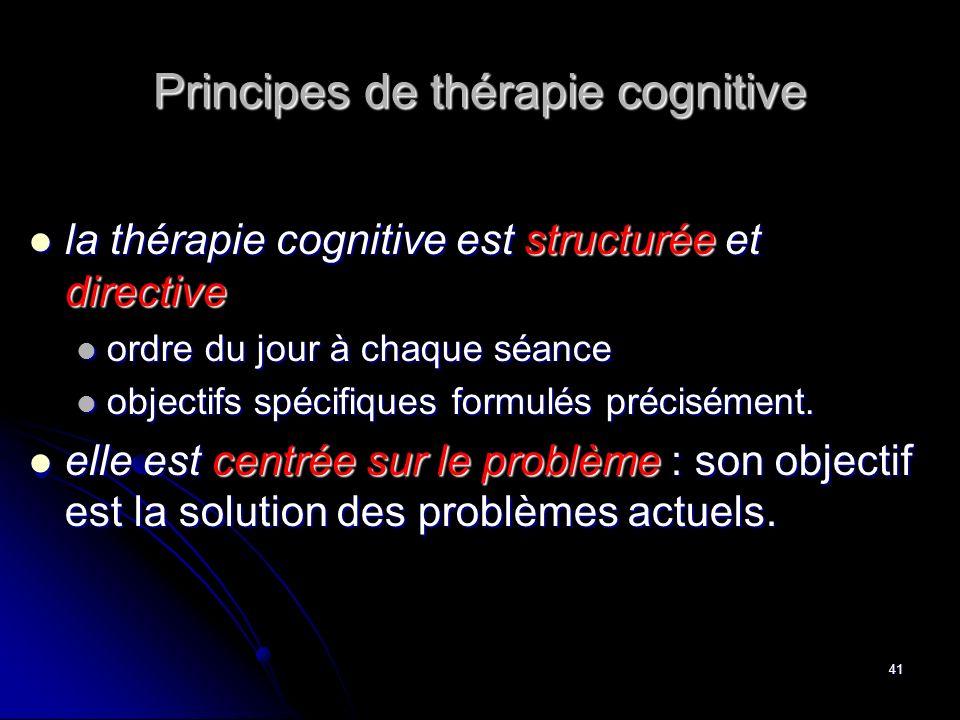 41 Principes de thérapie cognitive la thérapie cognitive est structurée et directive la thérapie cognitive est structurée et directive ordre du jour à