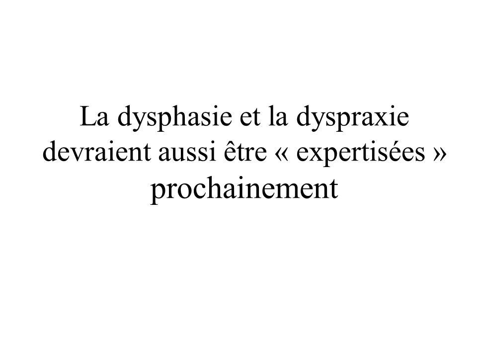 La dysphasie et la dyspraxie devraient aussi être « expertisées » prochainement