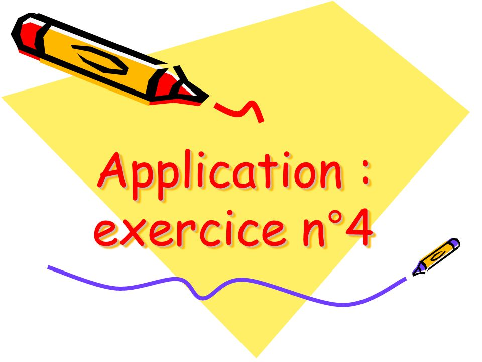 Application : exercice n°4