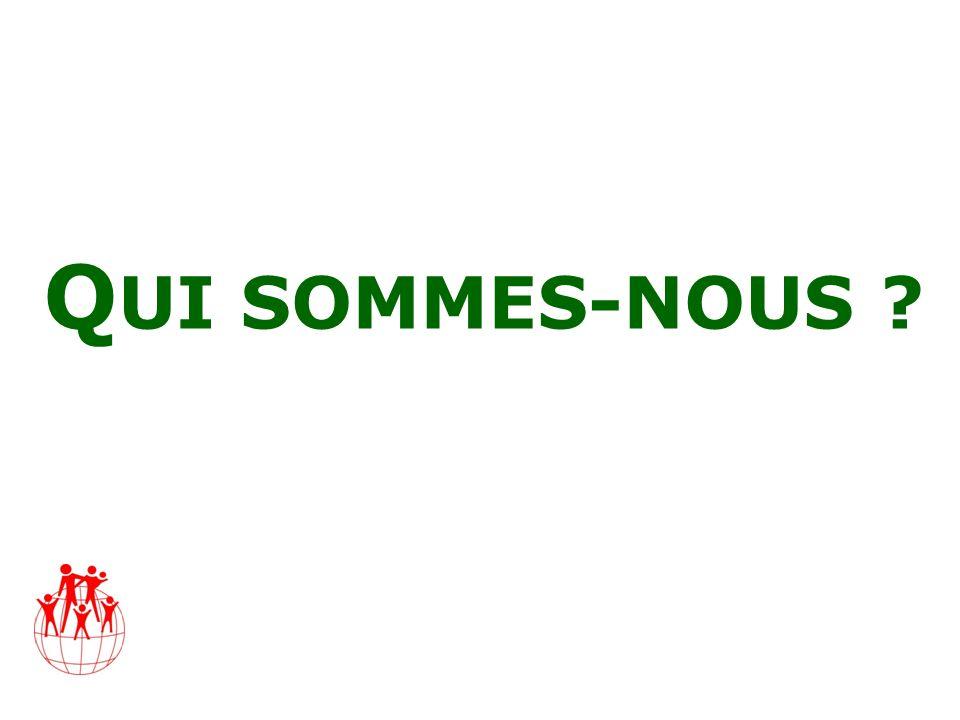 Q UI SOMMES-NOUS ?