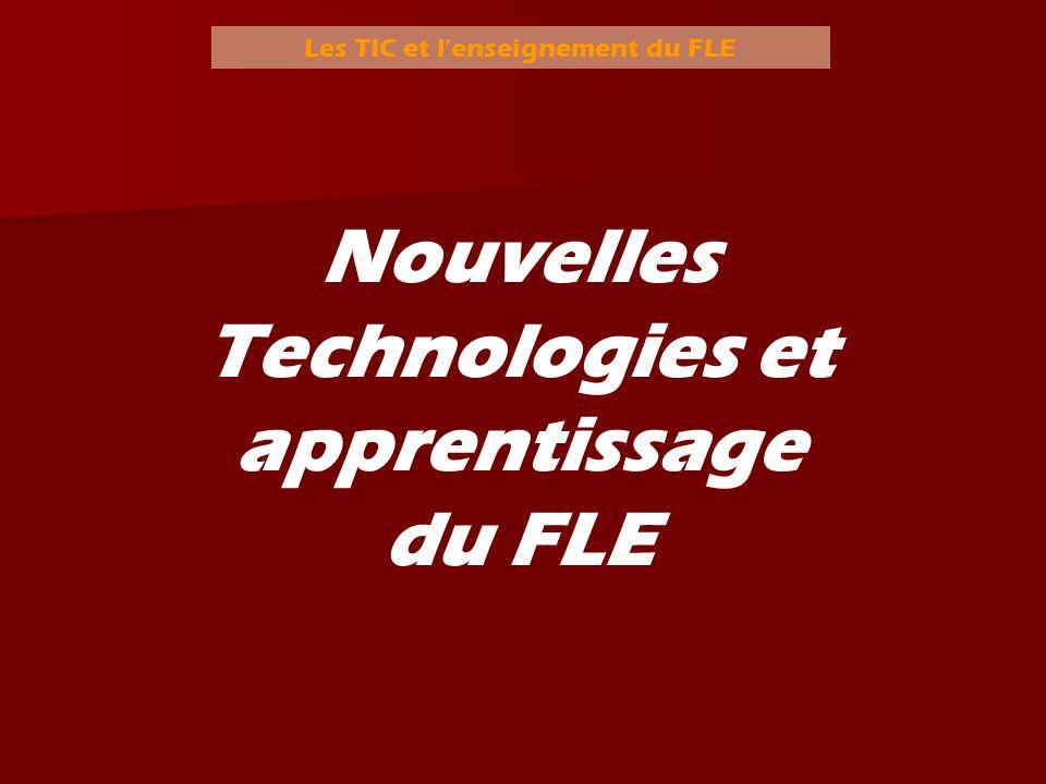 Les TIC et lenseignement du FLE Nouvelles Technologies et apprentissage du FLE