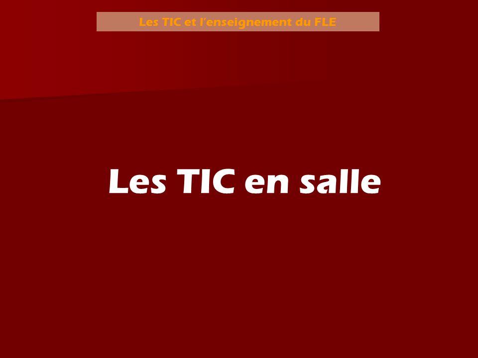 Les TIC et lenseignement du FLE Les TIC en salle