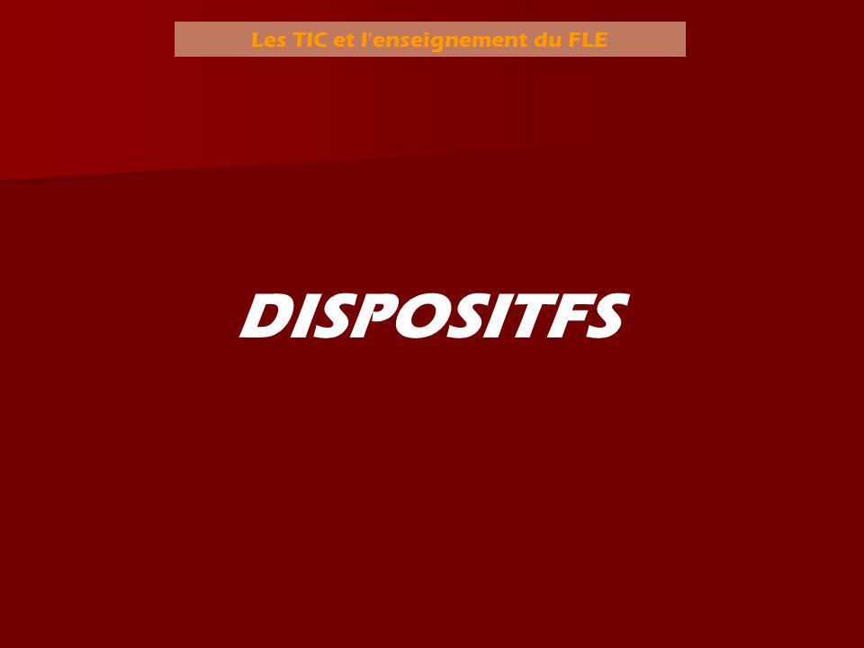 Les TIC et lenseignement du FLE DISPOSITFS