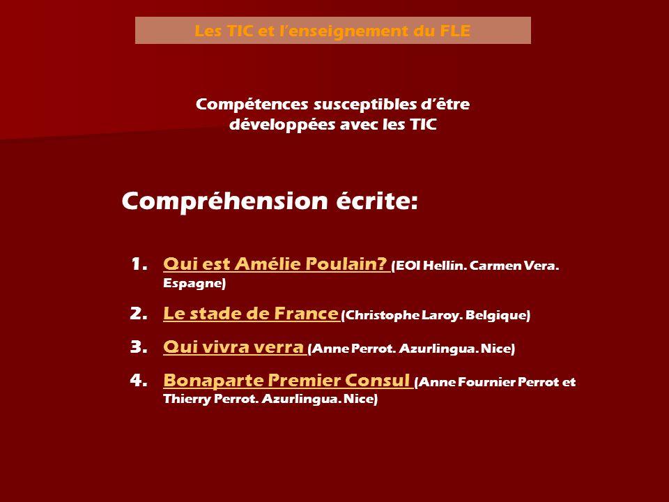 Les TIC et lenseignement du FLE Compétences susceptibles dêtre développées avec les TIC Expression écrite: 1.LLes dictées de Bernard Pivot (TV5) 2.LLa dictée de Georges Olivier 3.CChoisissez la forme correcte (EOI Hellín.