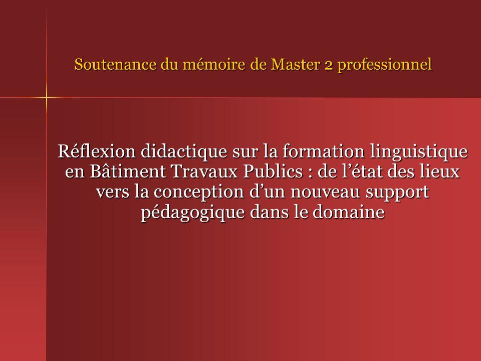 Soutenance du mémoire de Master 2 professionnel Réflexion didactique sur la formation linguistique en Bâtiment Travaux Publics : de létat des lieux ve