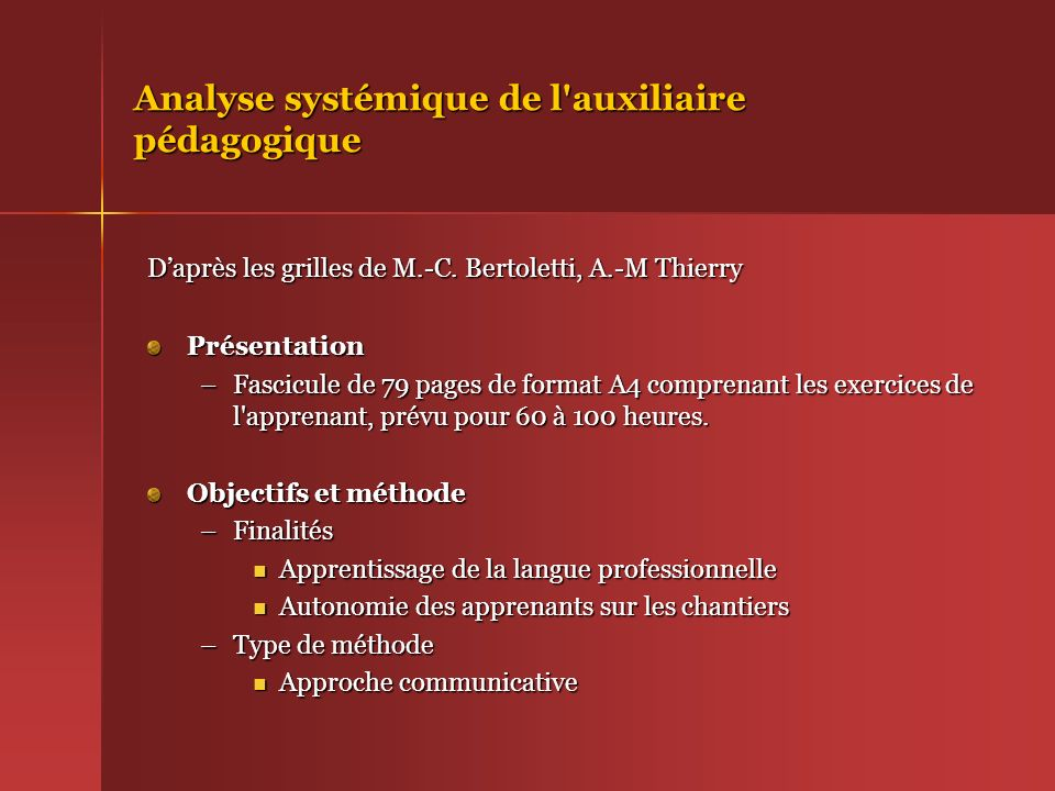 Analyse systémique de l'auxiliaire pédagogique Daprès les grilles de M.-C. Bertoletti, A.-M Thierry Présentation –Fascicule de 79 pages de format A4 c