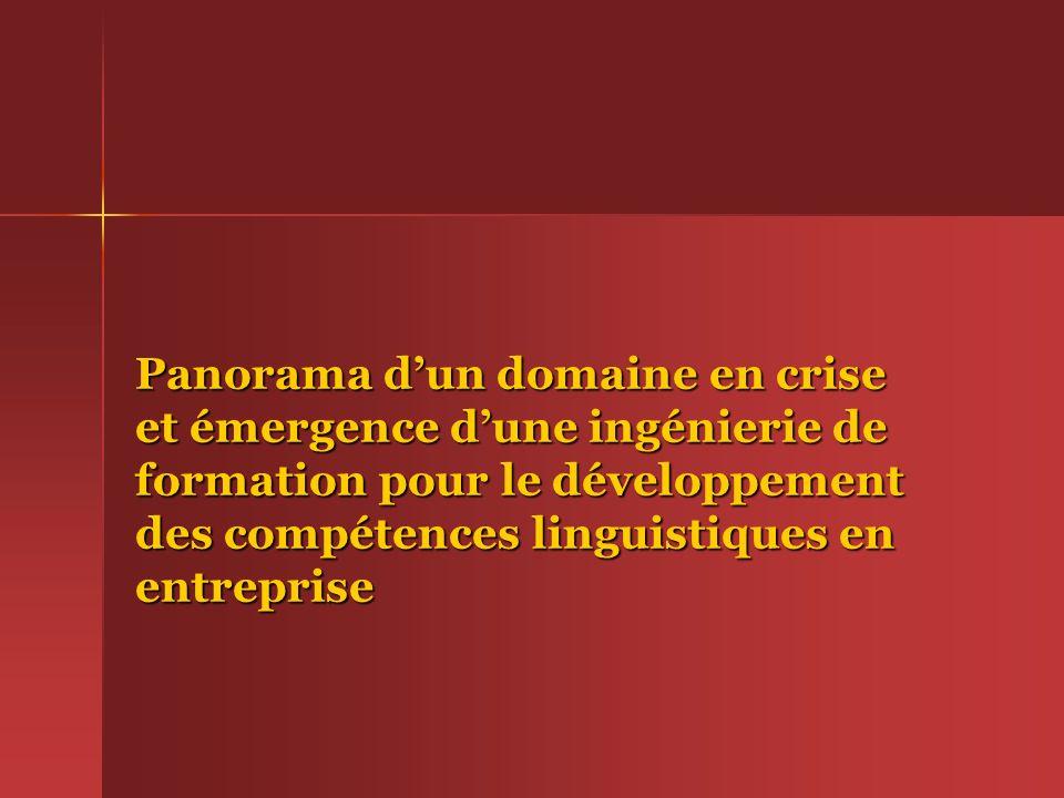 Panorama dun domaine en crise et émergence dune ingénierie de formation pour le développement des compétences linguistiques en entreprise
