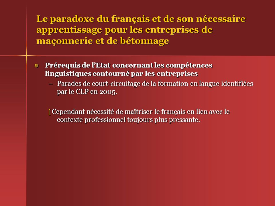 Le paradoxe du français et de son nécessaire apprentissage pour les entreprises de maçonnerie et de bétonnage Prérequis de lEtat concernant les compét