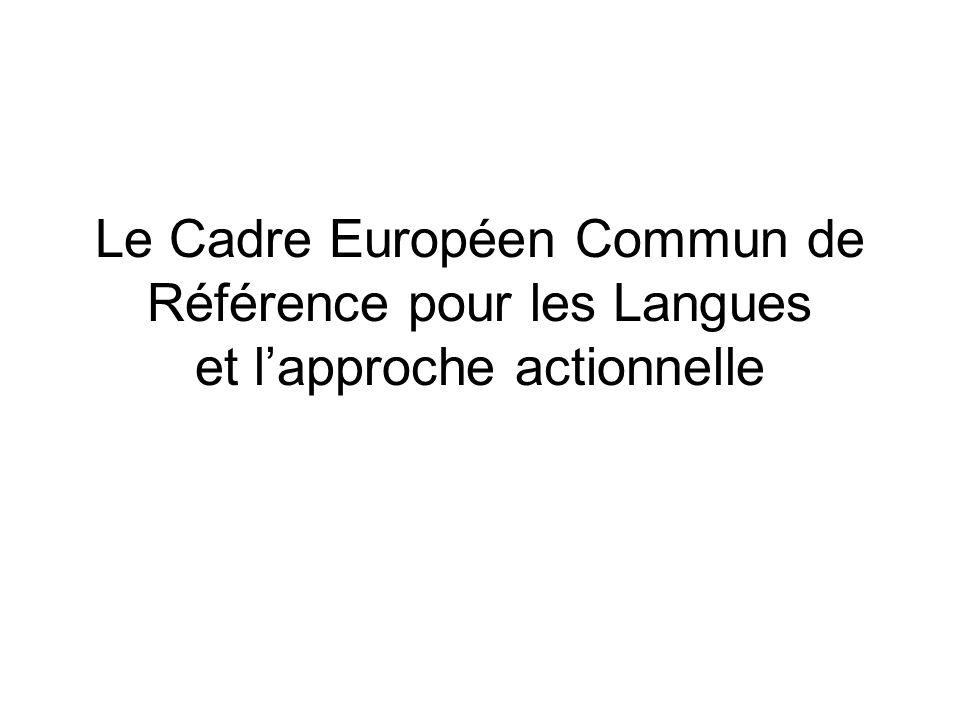Le Cadre Européen Commun de Référence pour les Langues et lapproche actionnelle
