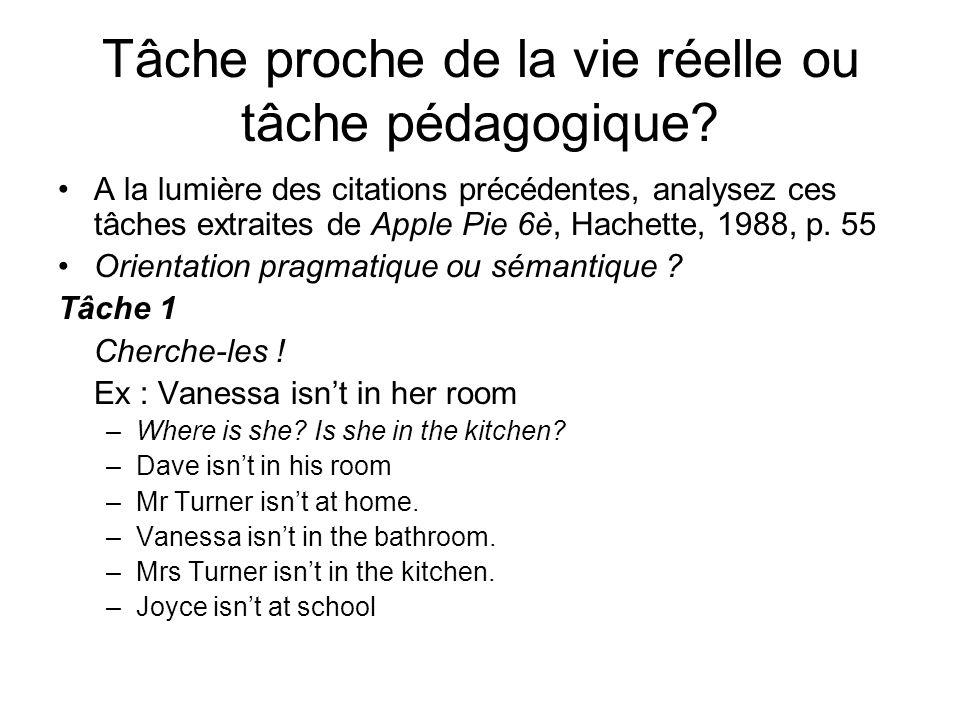 Tâche proche de la vie réelle ou tâche pédagogique? A la lumière des citations précédentes, analysez ces tâches extraites de Apple Pie 6è, Hachette, 1
