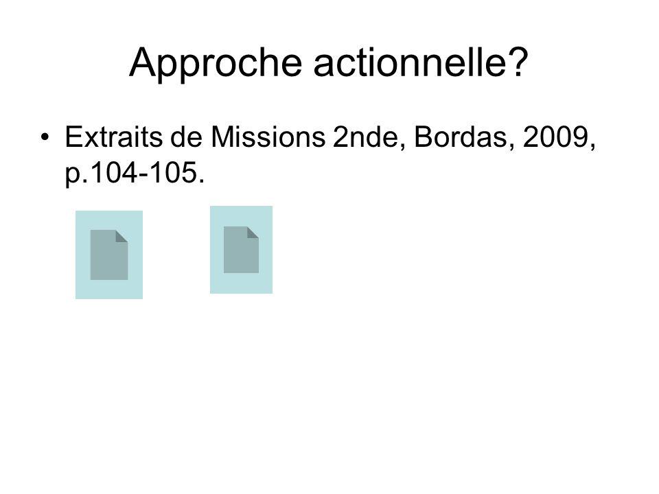 Approche actionnelle? Extraits de Missions 2nde, Bordas, 2009, p.104-105.
