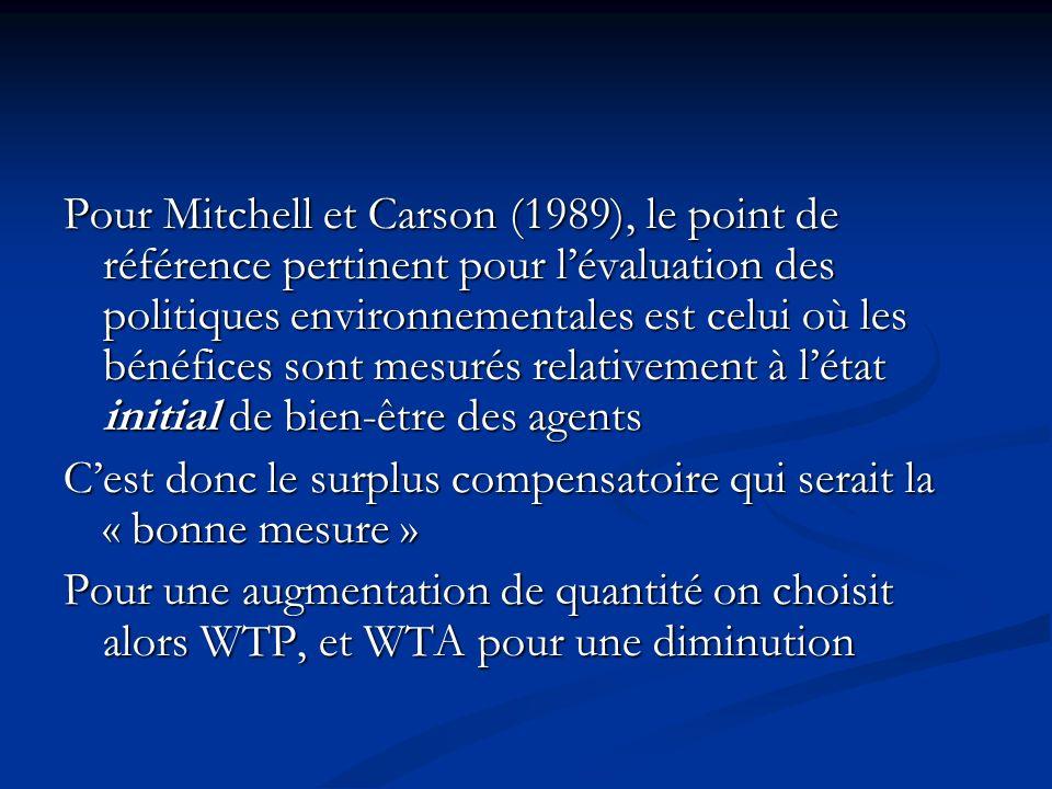 Pour Mitchell et Carson (1989), le point de référence pertinent pour lévaluation des politiques environnementales est celui où les bénéfices sont mesu