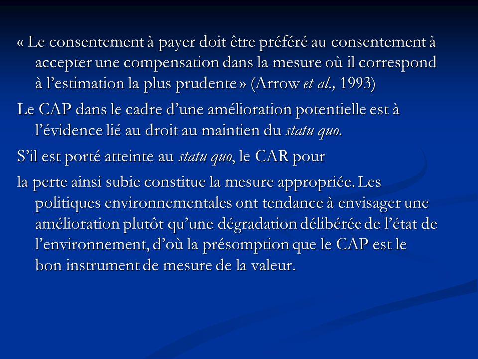 « Le consentement à payer doit être préféré au consentement à accepter une compensation dans la mesure où il correspond à lestimation la plus prudente