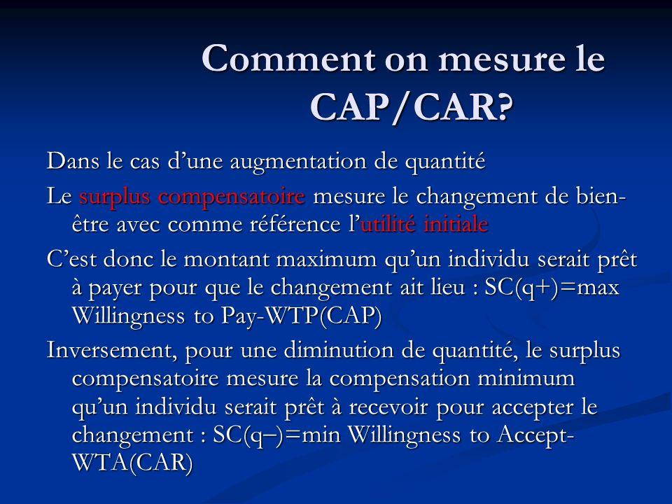 Comment on mesure le CAP/CAR? Dans le cas dune augmentation de quantité Le surplus compensatoire mesure le changement de bien- être avec comme référen