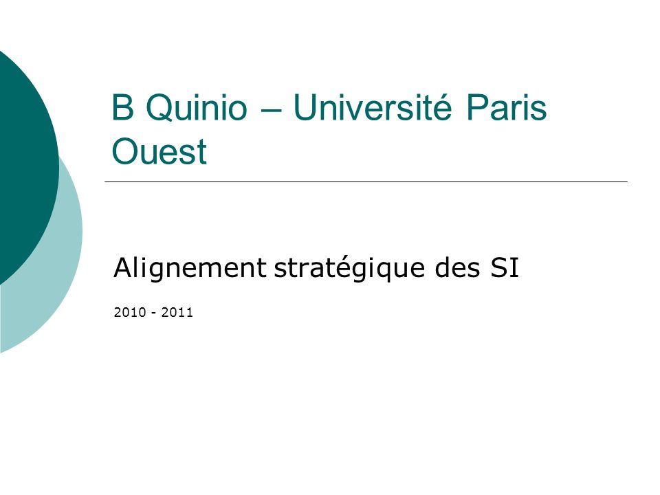 B Quinio – Université Paris Ouest Alignement stratégique des SI 2010 - 2011