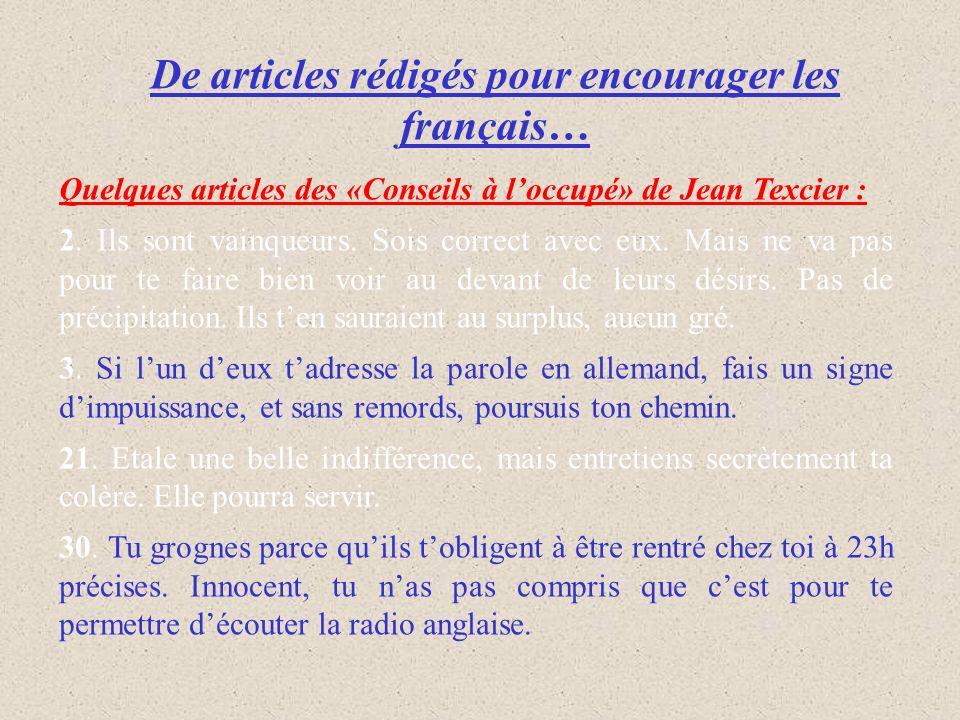 De articles rédigés pour encourager les français… Quelques articles des «Conseils à loccupé» de Jean Texcier : 2. Ils sont vainqueurs. Sois correct av