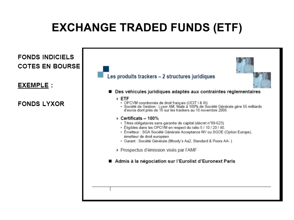 EXCHANGE TRADED FUNDS (ETF) FONDS INDICIELS COTES EN BOURSE EXEMPLE : FONDS LYXOR